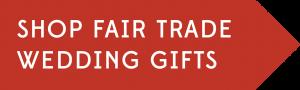 Shop Fair Trade Wedding Gifts