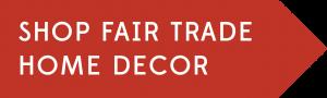 Shop Fair Trade Home Decor