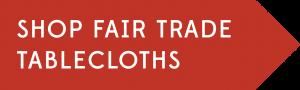 Shop Fair Trade Tablecloths