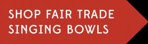 Shop Fair Trade Singing Bowls