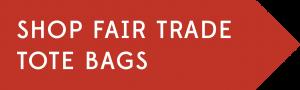Shop Fair Trade Tote Bags