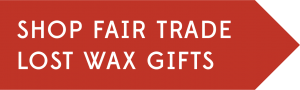 Shop Fair Trade Lost Wax Gifts