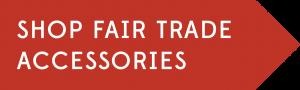 Shop Fair Trade Accessories