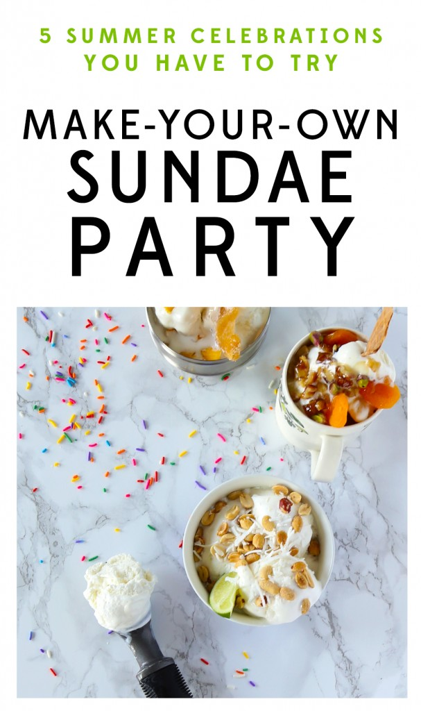 5 Summer Celebrations to Try - Sundae Party