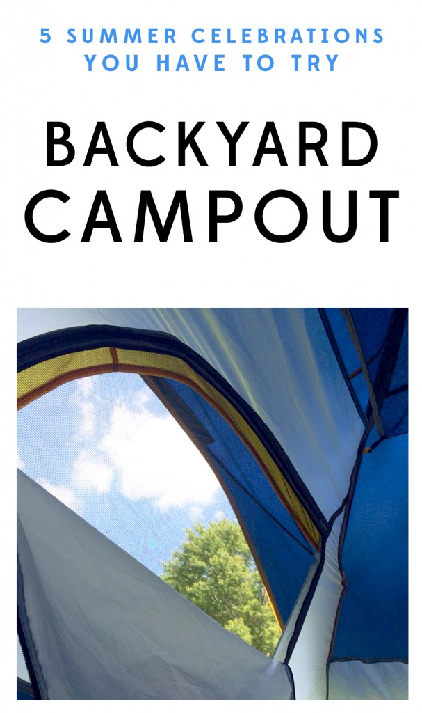 5 Summer Celebrations to Try - BACKYARD CAMPOUT