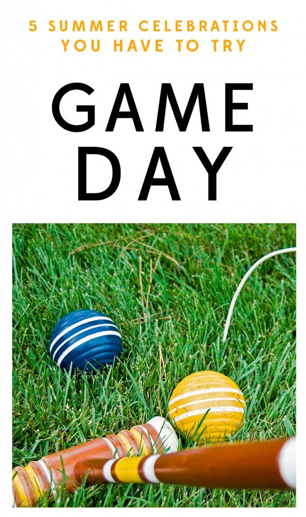 5 Summer Celebrations to Try - GAME DAY