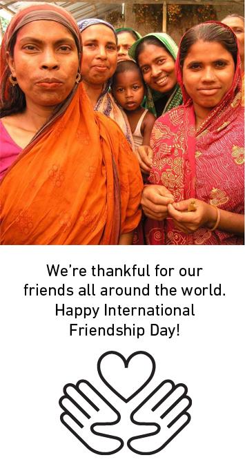Happy International Friendship Day | #LiveLifeFair | Ten Thousand Villages, Fair Trade Retailer since 1946