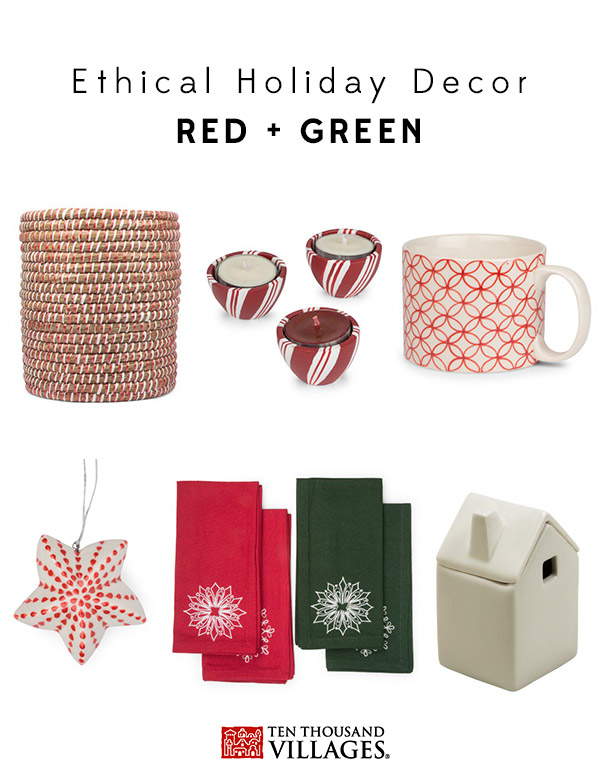 Ethical Christmas Decor | Fair Trade Holiday, Red & Green | Ten Thousand Villages #LiveLifeFair
