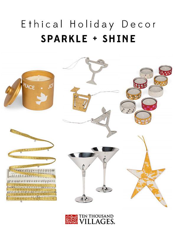 Ethical Christmas Decor   Fair Trade Holiday, Sparkle & Shine   Ten Thousand Villages #LiveLifeFair