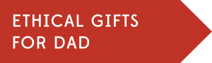 Ethical gifts for Dad