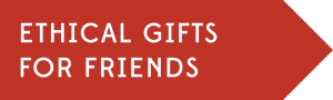 Ethical gifts for friends