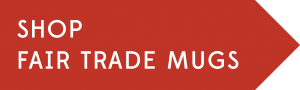 Shop Fair Trade Mugs